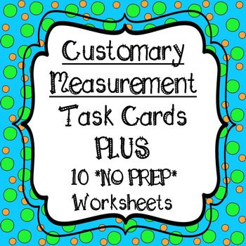 Customary Measurement Task Cards And  No Prep Worksheets
