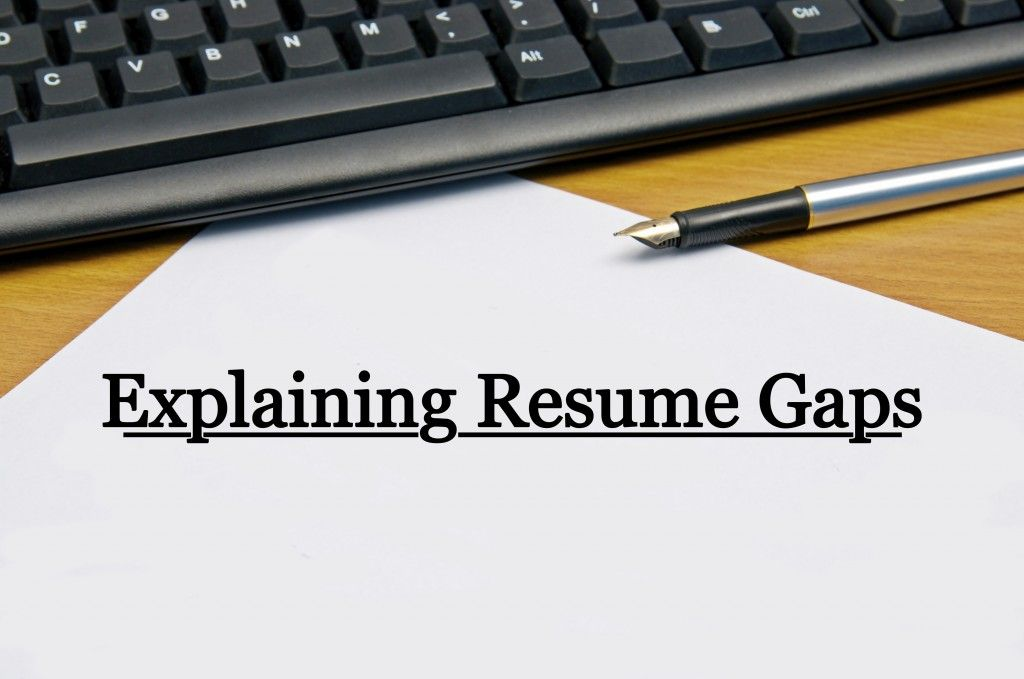 Explaining resume gaps blog resume tips resume job