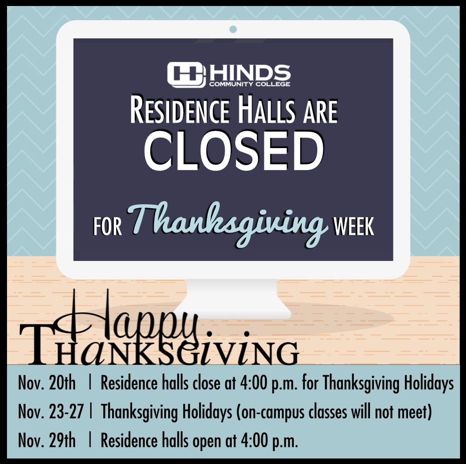Just a reminder that our Residence Halls will be closed all next week! We hope all our students have a great Thanksgiving holiday and enjoy their break!