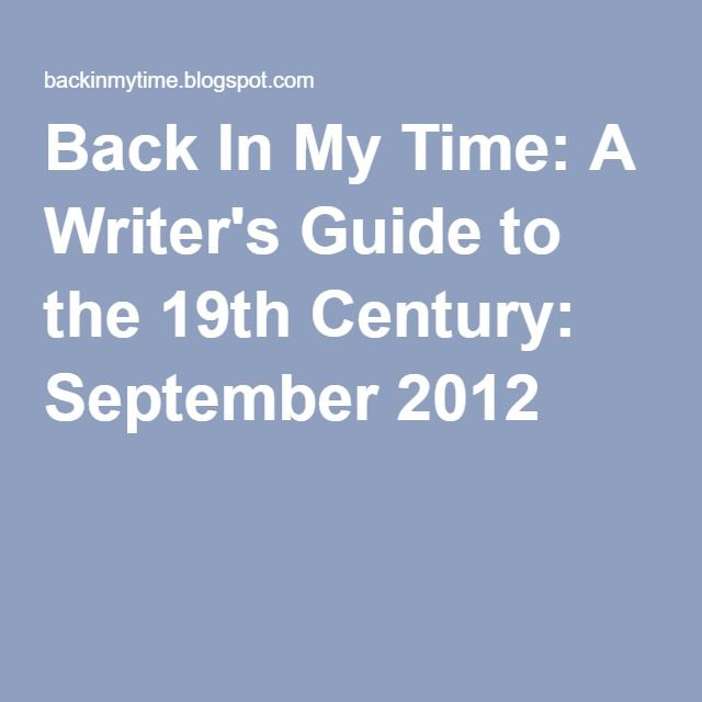 Back In My Time: A Writer's Guide to the 19th Century: September 2012