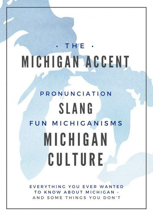 The Michigan Accent Slang Words Michigan Accent