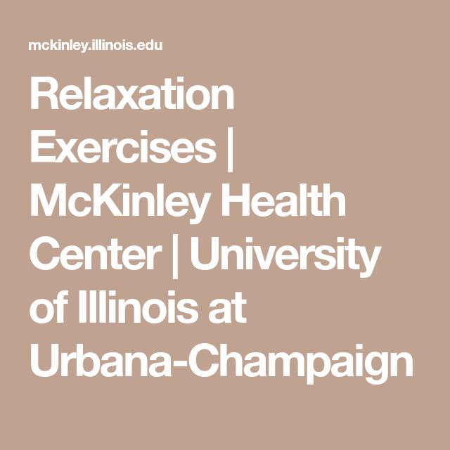 68630616f86672 Relaxation Exercises   McKinley Health Center   University of Illinois at  Urbana-Champaign