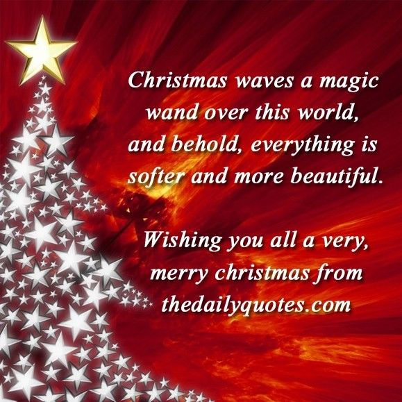 Merry Christmas Quotes Interesting Christmas Waves A Magic Wand Over This World And Behold Everything