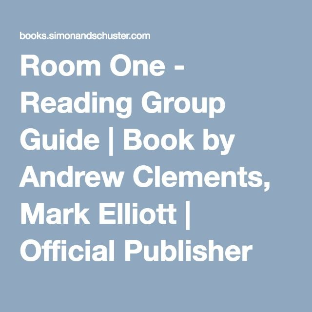 Room one reading group guide book by andrew clements mark room one reading group guide book by andrew clements mark elliott official publisher page simon schuster publicscrutiny Gallery
