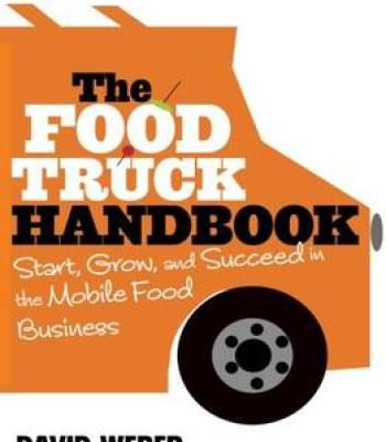 The food truck handbook start grow and succeed in the mobile food the food truck handbook start grow and succeed in the mobile food business pdf forumfinder Images
