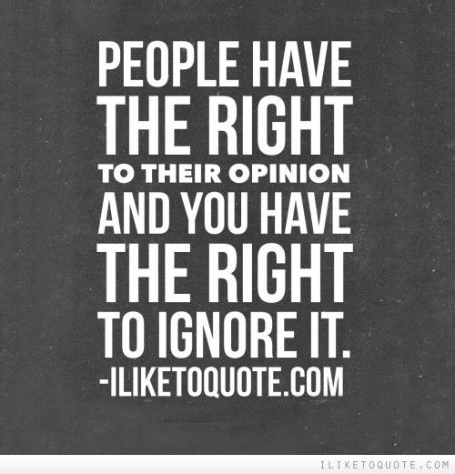7 Quotes about Not Letting Other's Opinions Bother You ... | Opinion quotes,  Be yourself quotes, Quotes to live by