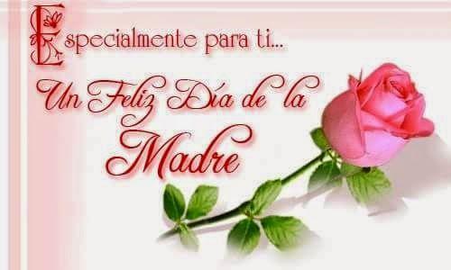 Especial Para Ti Mama Feliz Dia Madres Frases Imagenes De Feliz