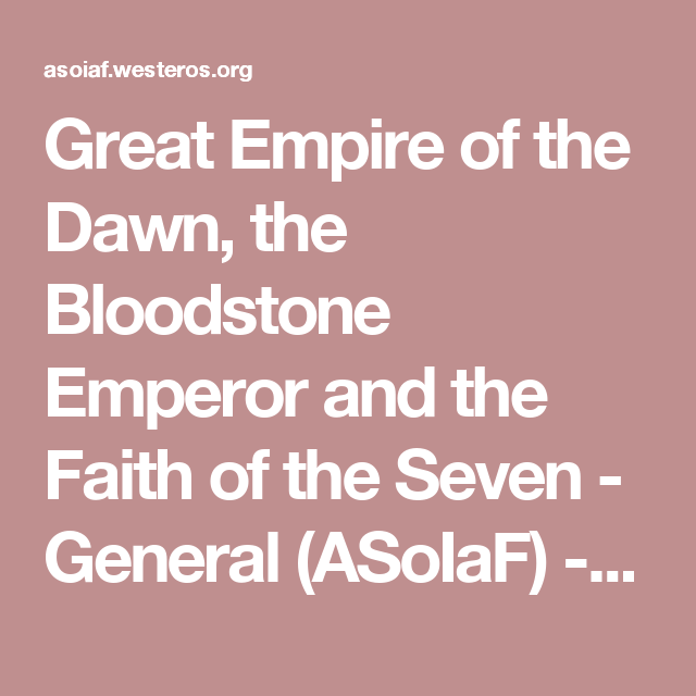 Great Empire of the Dawn, the Bloodstone Emperor and the