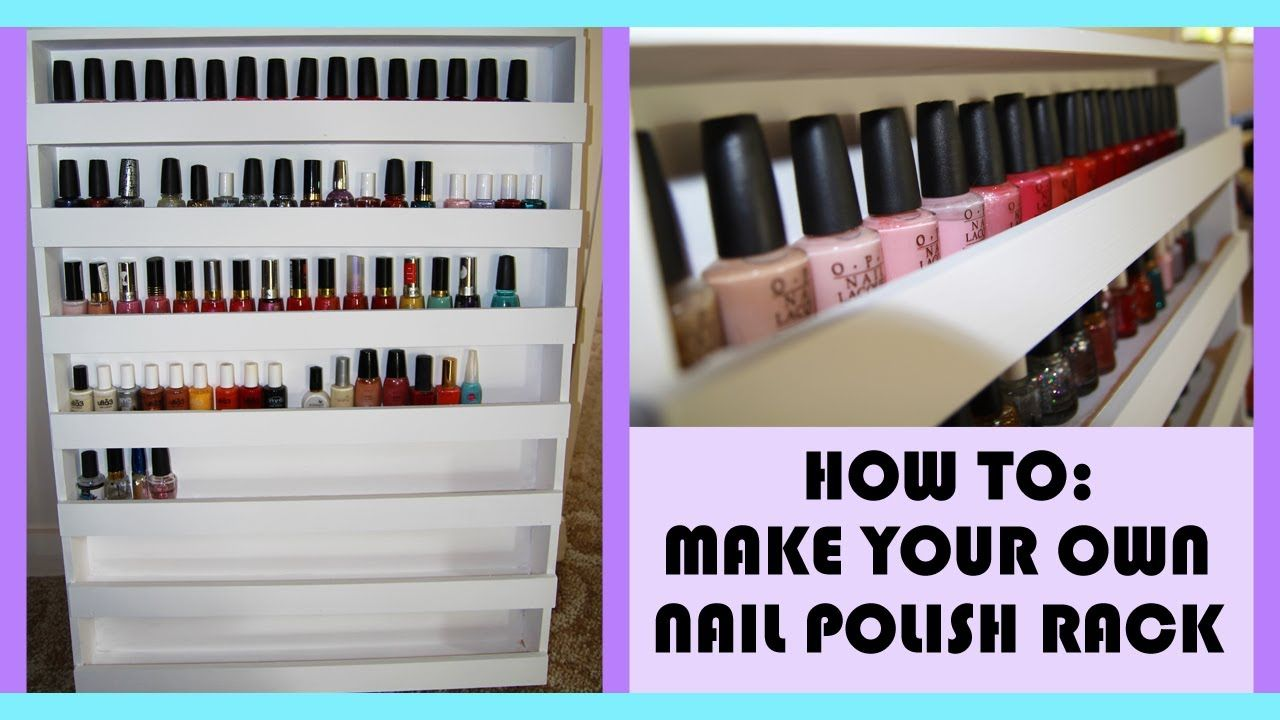 How To: Build Your Own Nail Polish Rack | Accessorize | Pinterest ...