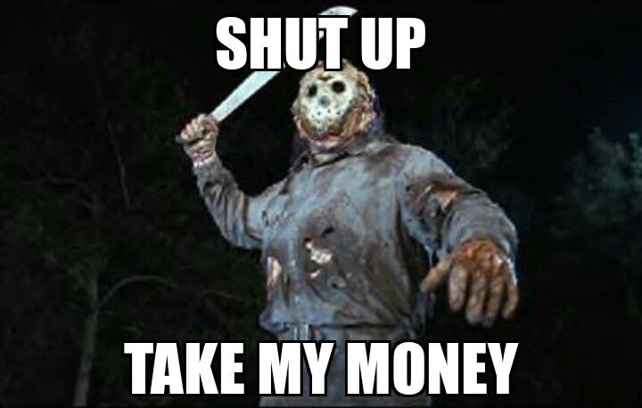 Shut up & take my money