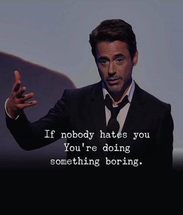 Positive Zitate: Wenn dich niemand hasst. Du machst etwas Langweiliges., #dich #etwas #hasst #Langweiliges #machst #niemand #Positive #Wenn #Zitate