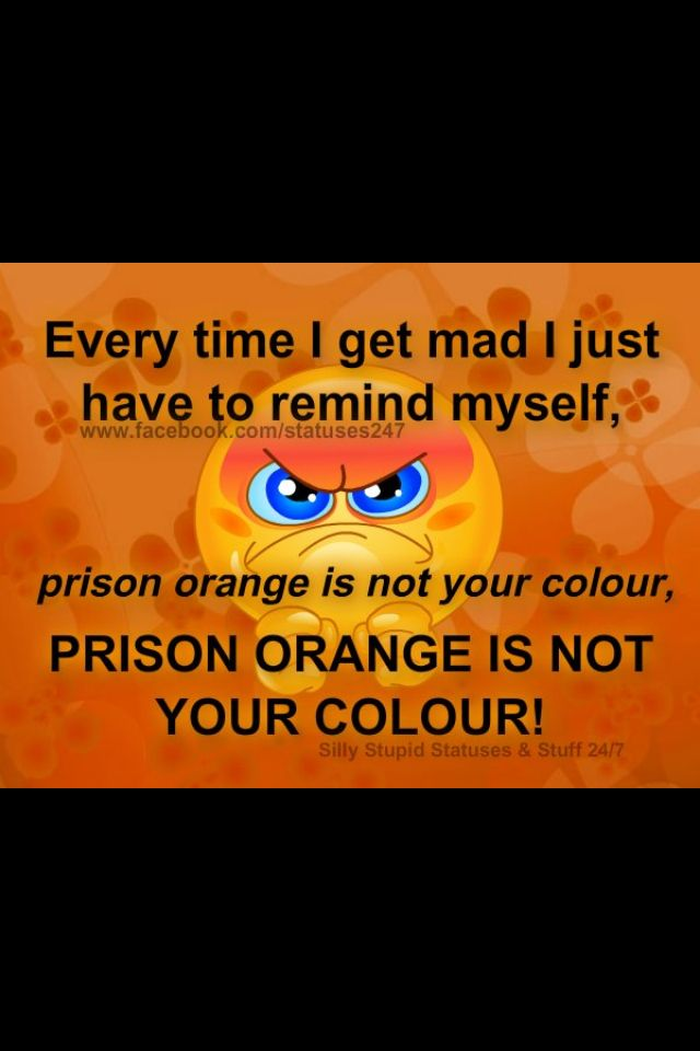 Prison Orange Is Not Your Color Funny Stuff Pinterest Funny