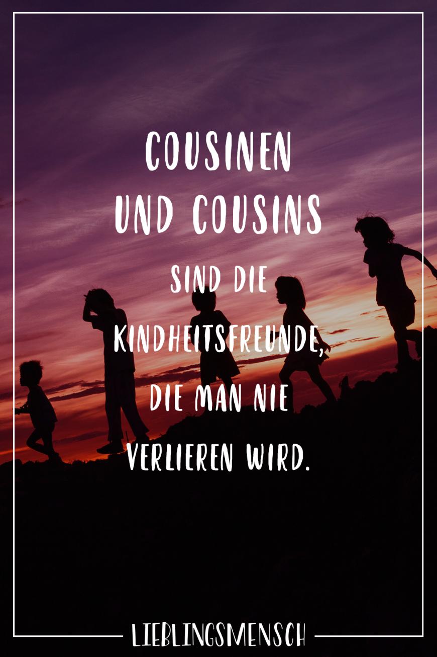Cousinen und Cousins sind die Kindheitsfreunde, die man nie verlieren wird. - VISUAL STATEMENTS® #childhoodfriends