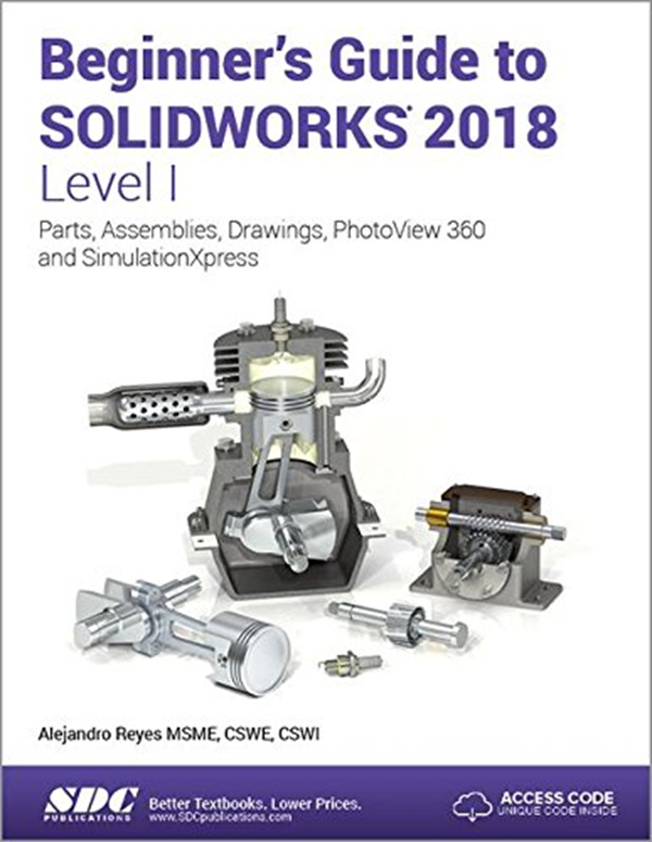 2017 Beginner S Guide To Solidworks 2018 Level I By Alejandro Reyes Sdc Publications Solidworks Tutorial Solidworks Beginners Guide