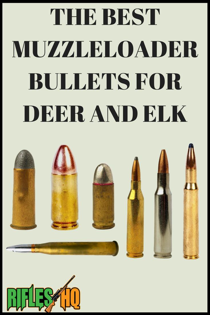 5 Best Muzzleloader Bullets For Deer and Elk Reviewed muzzleloader