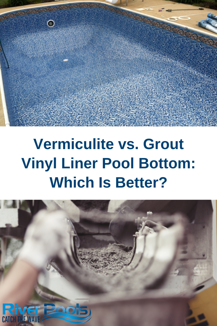 Vermiculite Vs Grout Vinyl Liner Pool Bottom Which Is Better Vinyl Liners Liner Vinyl
