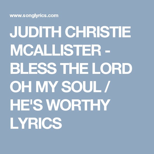 Judith Christie Mcallister Bless The Lord Oh My Soul Hes Worthy