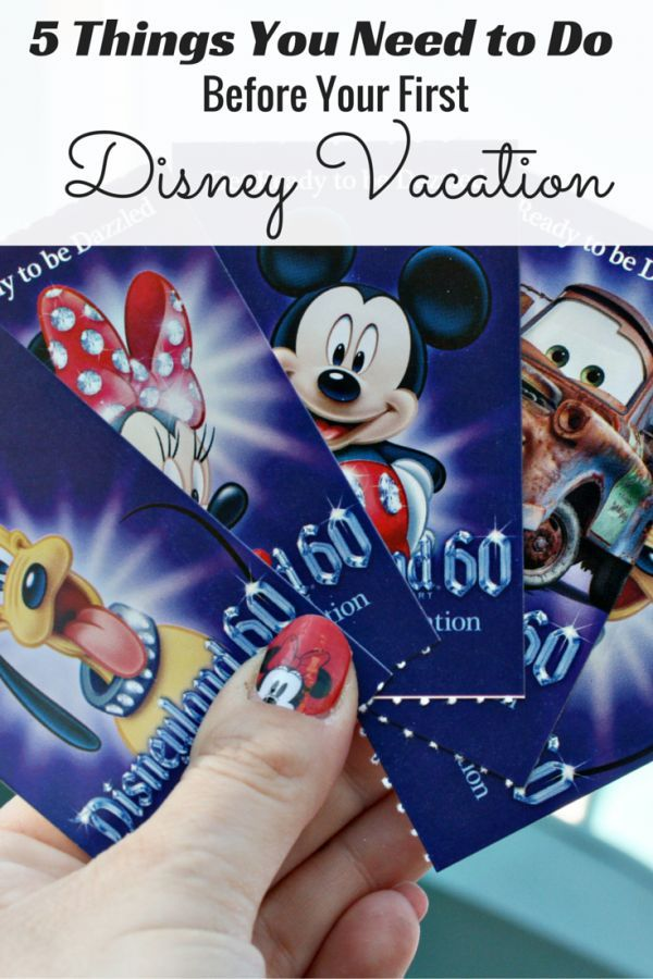 5 Things You Need to Do Before Your First Disney Vacation ...