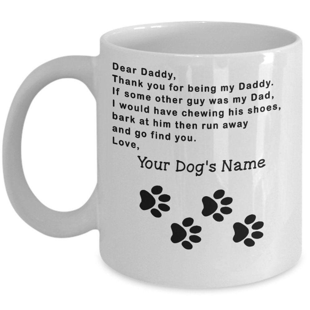 Funny custom dog coffee mug daddy thanks for being my