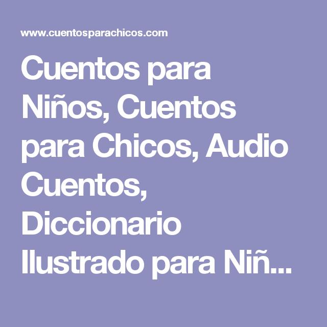 Cuentos Para Niños Cuentos Para Chicos Audio Cuentos Diccionario Ilustrado Para Niños En Ingles Diccionario Ilustrado Cuentos Videos Infantiles