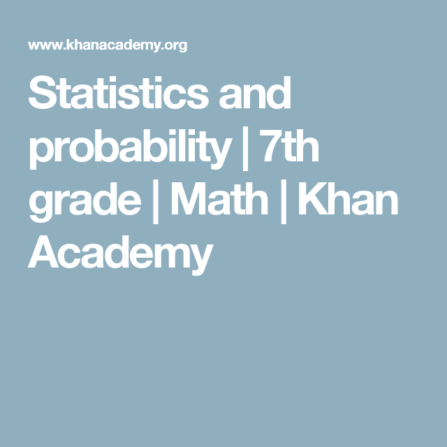 Statistics And Probability 7th Grade Math Khan Academy Subtraction Addition And Subtraction Math