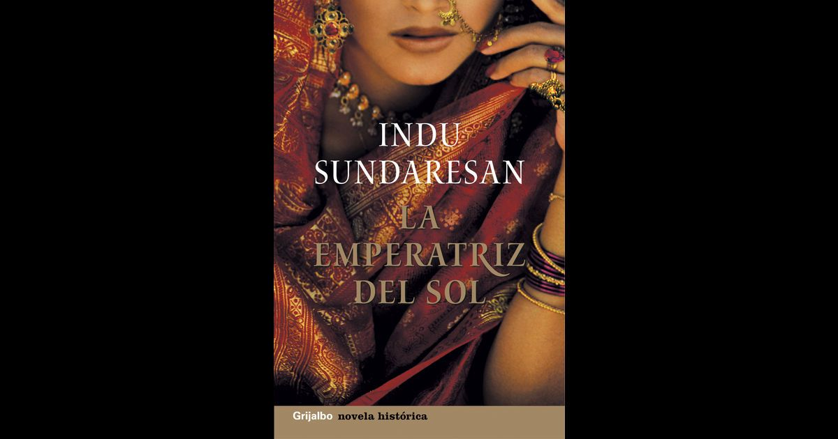 La emperatriz del sol (Trilogía Taj Mahal 2) por Indu Sundaresan en iBooks