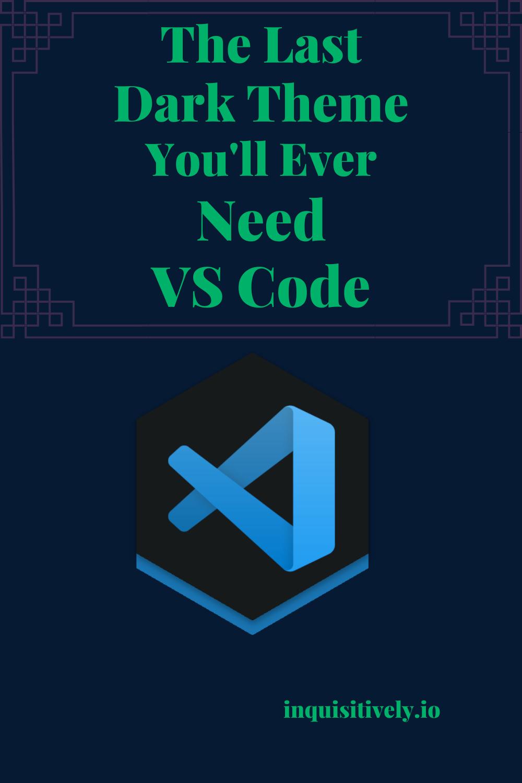 I Created A Fresh New Dark Theme Inside Of Visual Studio Code