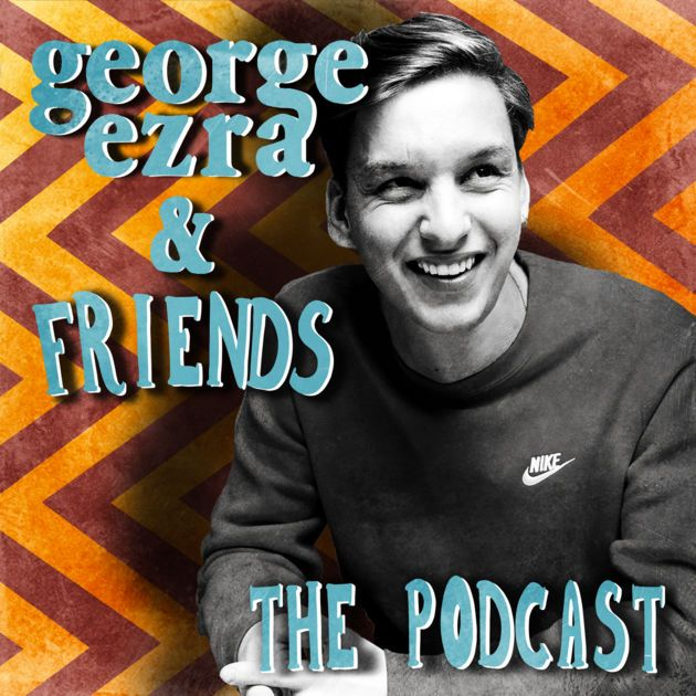 George Ezra & Friends by George Ezra on Apple Podcasts ...