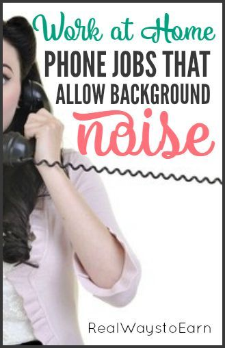 Work At Home Phone Jobs That Allow Background Noise Work From Home Moms Work From Home Business Working From Home