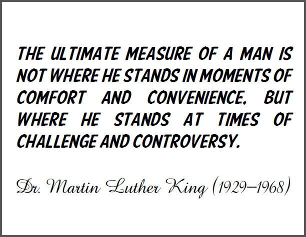 MLK Quote: The ultimate measure of a man...