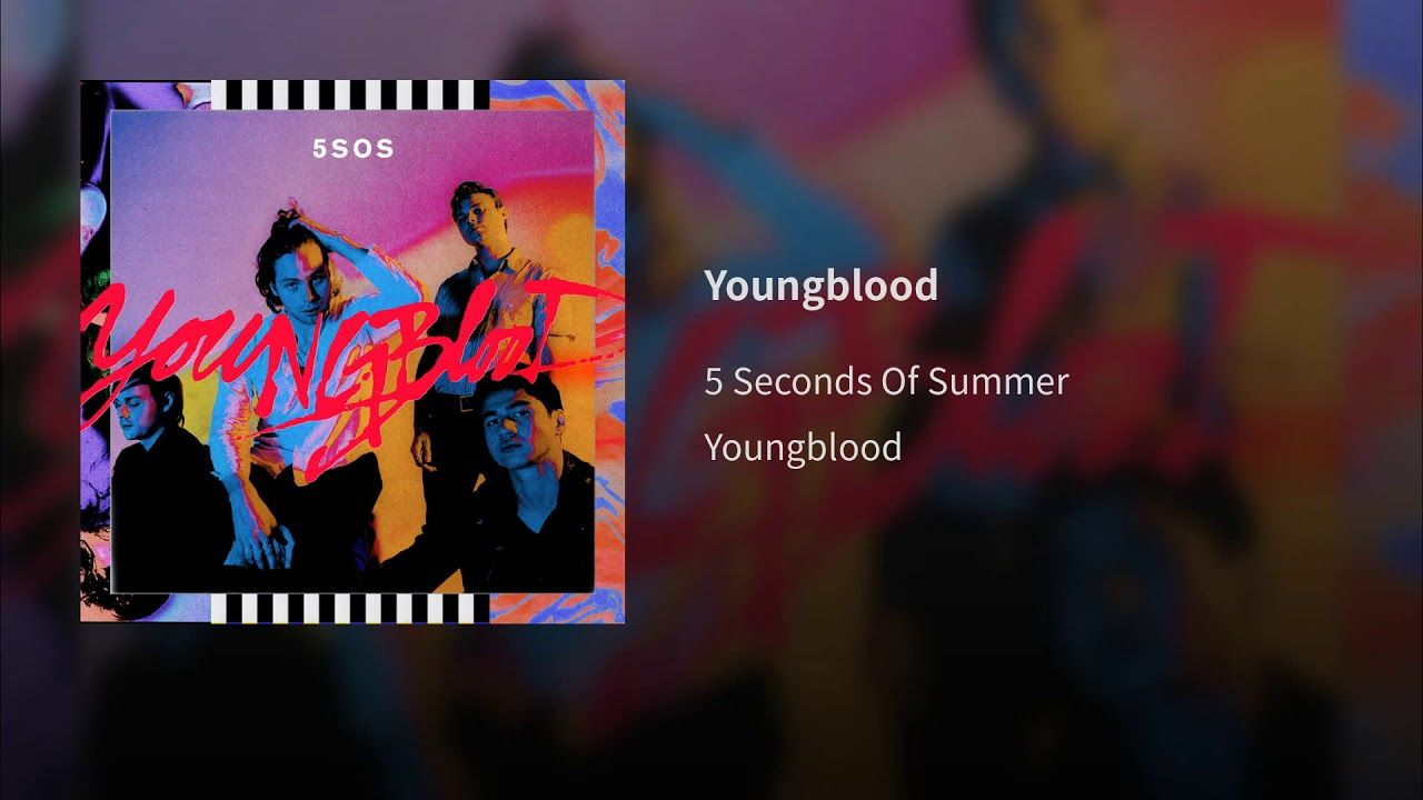 5 Seconds Of Summer Youngblood With Images 5 Seconds Of