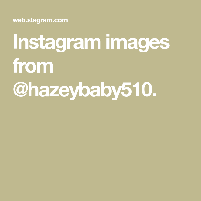 Hazeybaby510 Instagram Photos And Videos Instagram Instagram