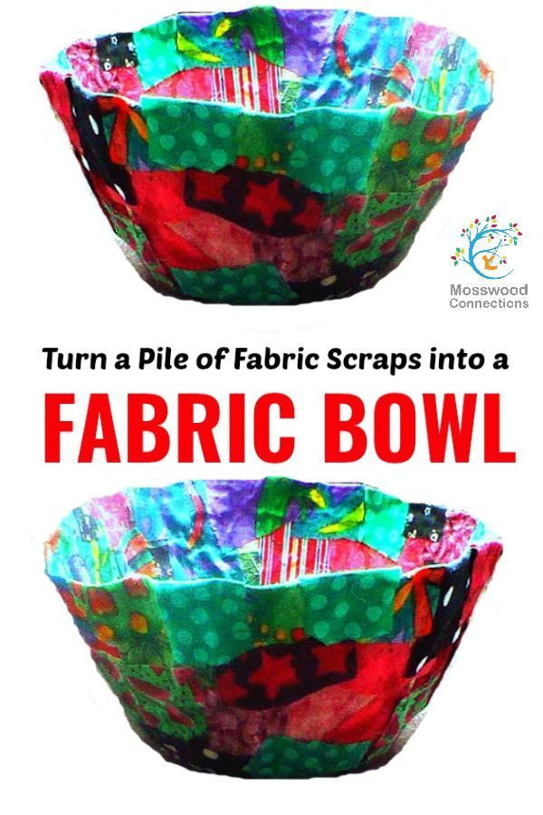 Fabric Bowls: Make a Beautiful DIY Gift with Recycled Fabric! - Mosswood