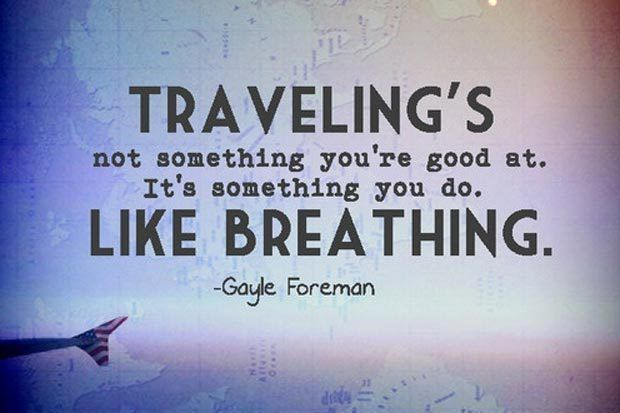 Travel Quotes, Travel Inspiration, Travel Is Like Breathing Quote