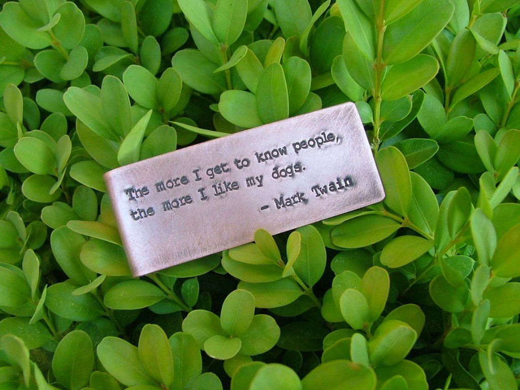 www.MyBellaMarketplace.com  #MyBellaMarketplace  The More I Get To Know People, The More I Like My Dog Mark Twain Quote Custom Hand Stamped Copper Money Clip by MyBella