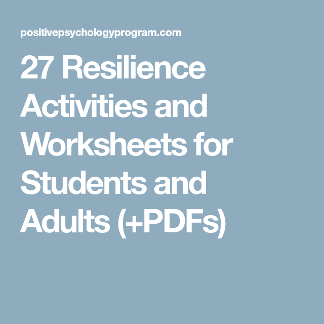 27 Resilience Activities And Worksheets For Students And Adults