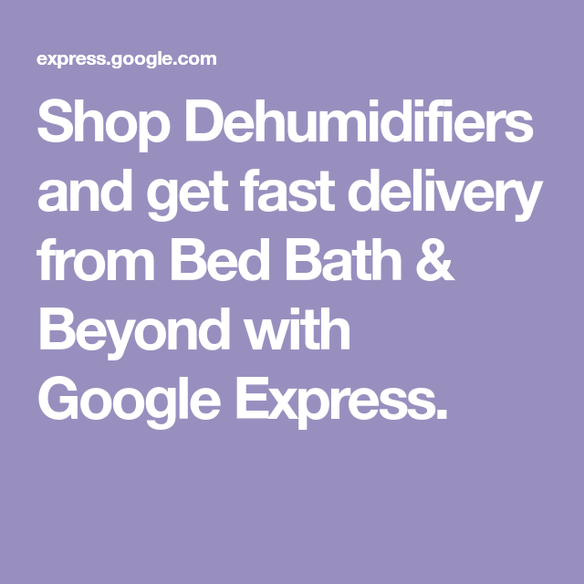 Shop Dehumidifiers and get fast delivery from Bed Bath