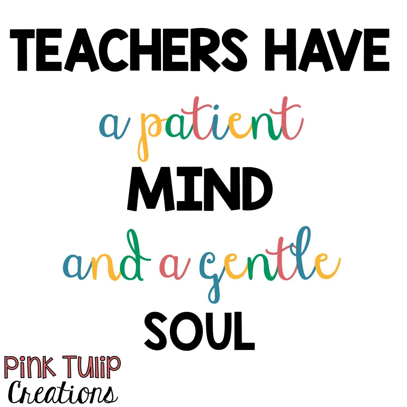 Teachers Have A Patient Mind And A Gentle Soul Teaching Quotes