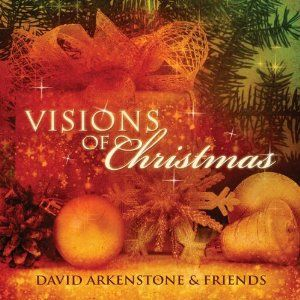 """""""Visions of Christmas"""" by David Arkenstone & Friends"""
