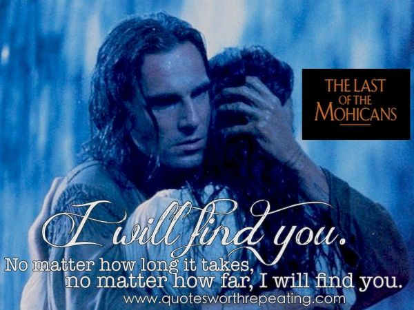 Last Of The Mohicans - Top Romantic Movie Quote