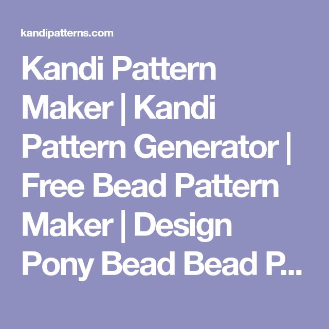 Kandi Pattern Maker   Kandi Pattern Generator   Free Bead