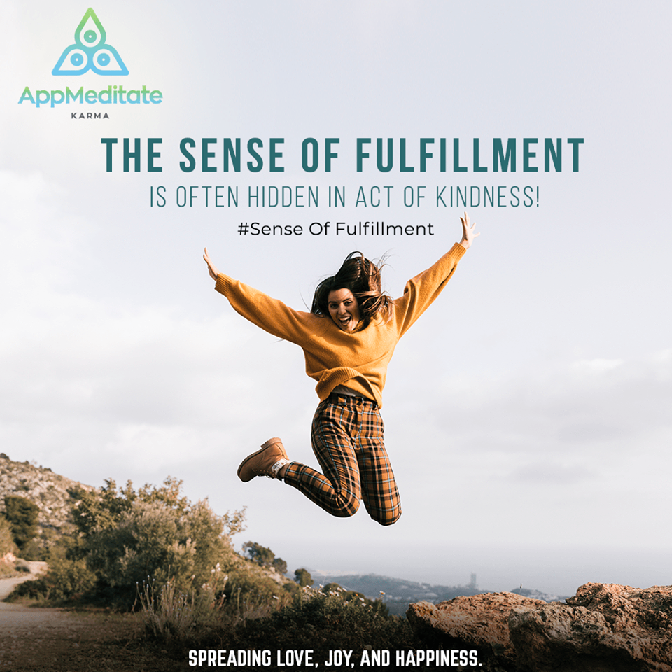 THE SENSE OF FULFILLMENT IS OFTEN HIDDEN IN ACT OF KINDNESS! …. #SenseOfFulfillment #meditation #yog...