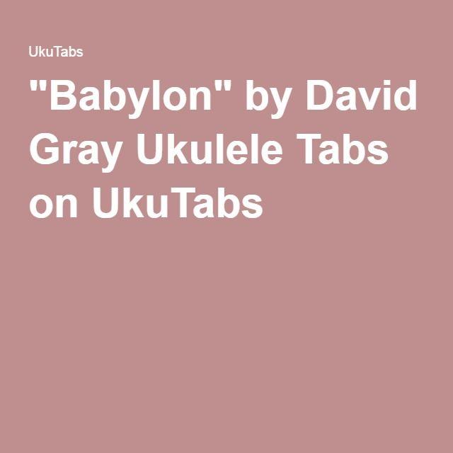 Babylon By David Gray Ukulele Tabs Ukulele Pinterest Ukulele