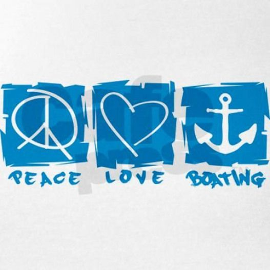 peace love and boating. i love boats.