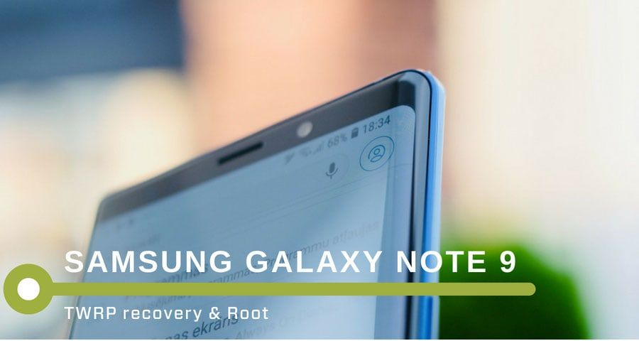 Install Twrp Recovery And How To Root Samsung Galaxy Note 9