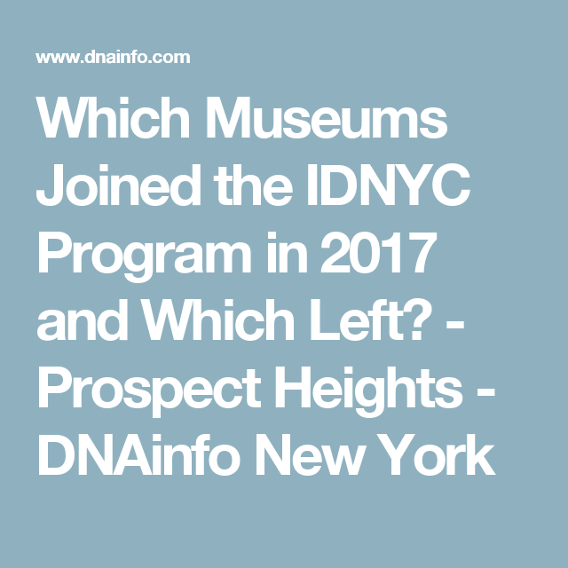 Which Museums Joined the IDNYC Program in 2017 and Which Left ...