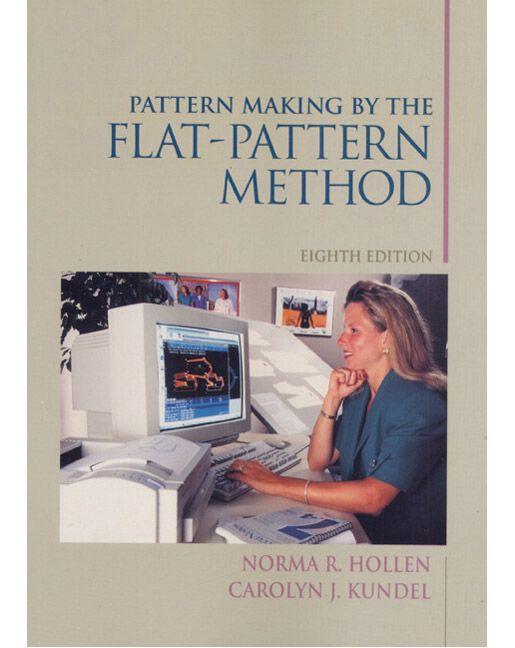 Pattern Making by the Flat Pattern Method, 8th, Hollen & Kundel