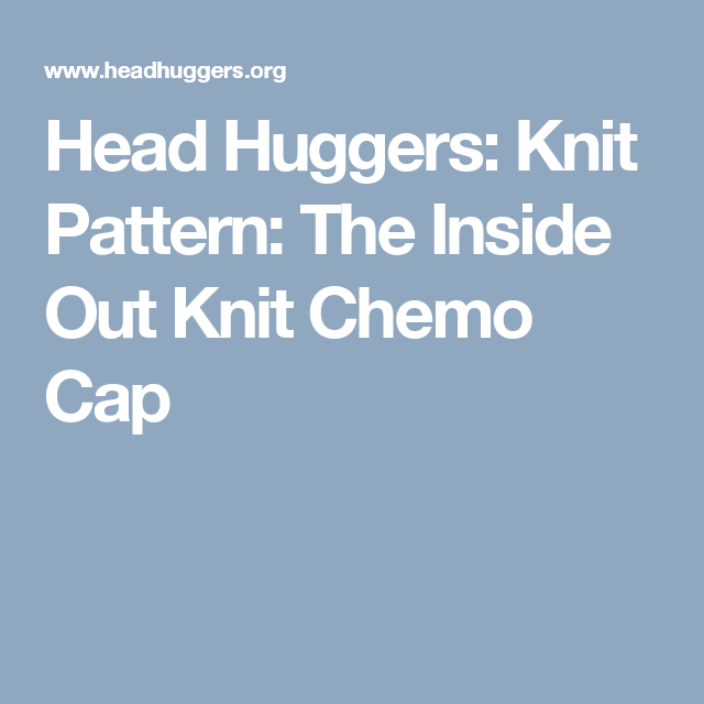 Head Huggers: Knit Pattern: The Inside Out Knit Chemo Cap | Chemo ...