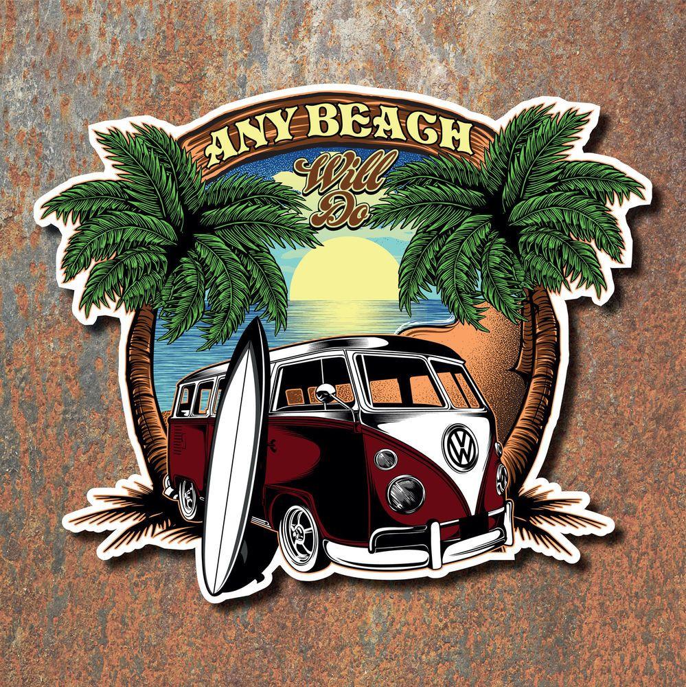Any Beach Will Do Sticker 178x150mm Camper Van Surfer Vdub Vintage Retro Decal Vw Art Surf Art Art [ 1000 x 999 Pixel ]