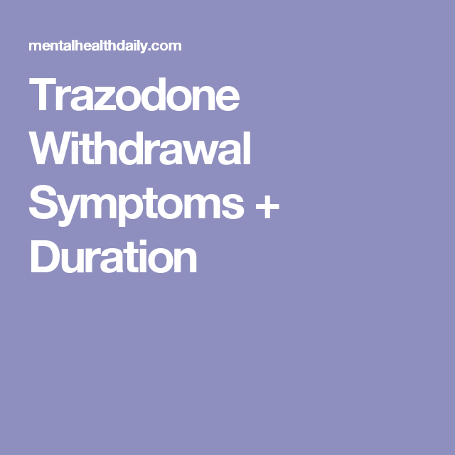 Trazodone Withdrawal Symptoms + Duration | mrs vance lunch